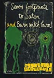 Seven footprints to Satan and Burn, witch, burn!