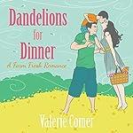 Dandelions for Dinner: A Farm Fresh Romance, Book 4   Valerie Comer