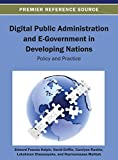img - for Digital Public Administration and E-Government in Developing Nations: Policy and Practice (Advances in Electronic Government, Digital Divide, and Regional Development) book / textbook / text book