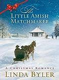 Little Amish Matchmaker: A Christmas Romance