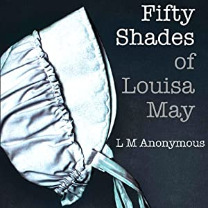 Fifty Shades of Louisa May Audiobook