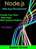 Node.js: Web App Development: Create your Own Web Apps With Node.js (2nd edition) (English Edition)