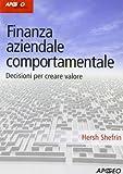 img - for Finanza aziendale comportamentale. Decisione per creare valore book / textbook / text book
