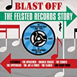 Blast Off - The Felsted Records Story - Various