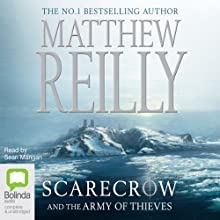 Scarecrow and the Army of Thieves Audiobook by Matthew Reilly Narrated by Sean Mangan
