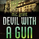 Devil with a Gun: A Dixie Flynn Mystery (       UNABRIDGED) by M.C. Grant Narrated by Amy Rubinate