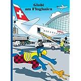 Globi am Flughafen (German Edition)