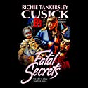 Fatal Secrets Audiobook by Richie Tankersley Cusick Narrated by Rosemary Benson