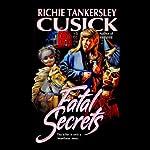 Fatal Secrets | Richie Tankersley Cusick