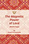 The Magnetic Power of Love (Bhakti Yo...