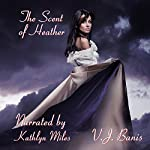 The Scent of Heather: | V.J. Banis