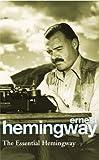 The Essential Hemingway (0099339315) by Hemingway, Ernest