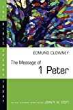 The Message of 1 Peter (Bible Speaks Today)
