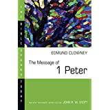 The Message of 1 Peter (Bible Speaks Today) ~ Edmund P. Clowney