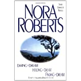 Daring to Dream, Holding the Dream, Finding the Dream: Three Complete Novelsby Nora Roberts