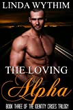 img - for The Loving Alpha (The Identity Crises Book 3) book / textbook / text book