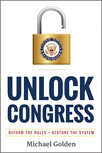 Unlock Congress: Reform the Rules ~ Restore the System PDF