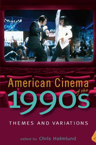 American Cinema of the 1990s: Themes and Variations (Screen Decades: American Culture/American Cinema)