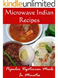 Microwave Indian Recipes: Popular Vegetarian Meals In Minutes