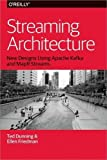 img - for Streaming Architecture: New Designs Using Apache Kafka and MapR Streams book / textbook / text book