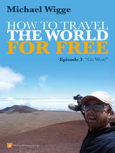 How to Travel the World for FREE - Episode 3 - Go West!