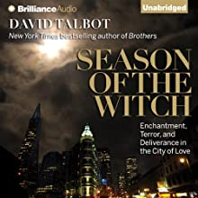 Season of the Witch: Enchantment, Terror, and Deliverance in the City of Love (       UNABRIDGED) by David Talbot Narrated by Arthur Morey