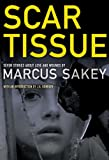 Scar Tissue: Seven Stories of Love and Wounds