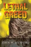 img - for LETHAL GREED (Greed Series #2) book / textbook / text book