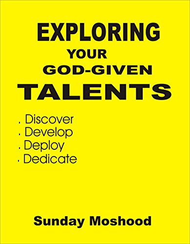 Exploring Your God-Given Talents: ...discover, develop, deploy, dedicate PDF