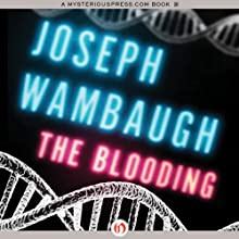 The Blooding (       UNABRIDGED) by Joseph Wambaugh Narrated by George K. Wilson