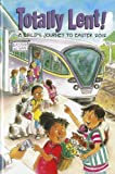 img - for Totally Lent: A Childs Journey to Easter 2012 book / textbook / text book