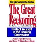 The Great Reckoning: How the World Will Change in the Depression of the 1990's (0330327925) by Davidson, James Dale