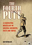img - for The Fourth Putt: A Fascinating Miscellany of Golfing Anecdotes, Facts and Trivia book / textbook / text book