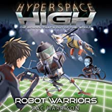 Robot Warriors: Hyperspace High, Book 3 (       UNABRIDGED) by Zac Harrison Narrated by Michael Fenton Stevens