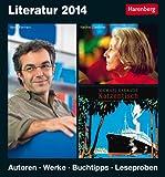 Literatur 2014: Harenberg Tageskalender. Autoren. Werke. Buchtipps. Leseproben