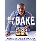 How to Bakeby Paul Hollywood