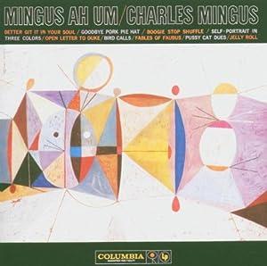 Mingus Ah Um Amazon Co Uk Music