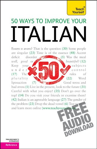 50 Ways To Improve Your Italian: A Teach Yourself Guide (Teach Yourself Language)