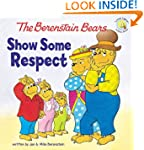 The Berenstain Bears Show Some Respec...