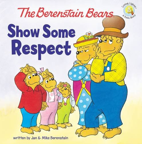 The Berenstain Bears Show Some Respect (Berenstain Bears/Living Lights) JungleDealsBlog.com