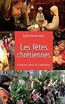 Les fêtes chrétiennes : Histoire, sens et traditions par Momméja