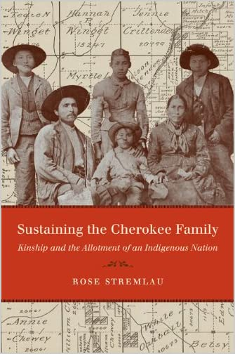Sustaining the Cherokee family : kinship and the allotment of an indigenous nation