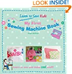 My First Sewing Machine Book: Learn T...