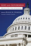 img - for God and Governing: Reflections on Ethics, Virtue, and Statesmanship book / textbook / text book