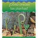 ¿Cómo crecen las plantas? (El mundo de las plantas) (Spanish Edition)