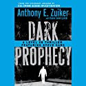 Dark Prophecy: A Level 26 Thriller Featuring Steve Dark (       UNABRIDGED) by Anthony E. Zuiker Narrated by Jason Butler Harner