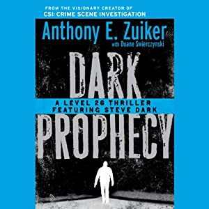 Dark Prophecy: A Level 26 Thriller Featuring Steve Dark | [Anthony E. Zuiker]