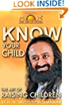 Know Your Child: The Art of Raising C...