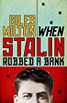 When Stalin Robbed a Bank: Fascinatin...