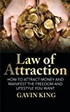 img - for Law of attraction: How to Attract Money and Manifest the Freedom and Lifestyle You Want book / textbook / text book